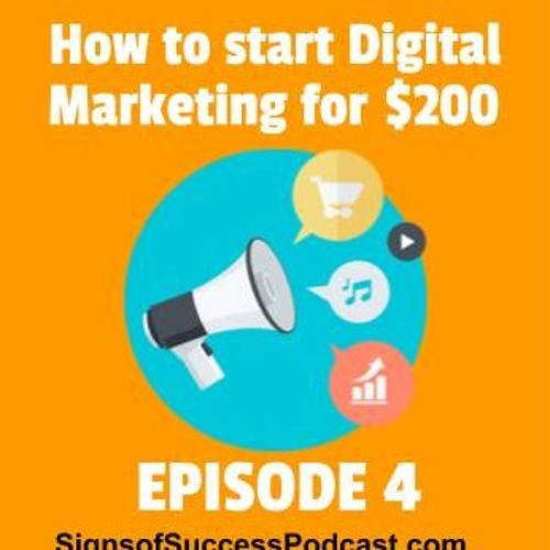 Featured Clip from Episode 4: How to Start Digital Marketing for $200