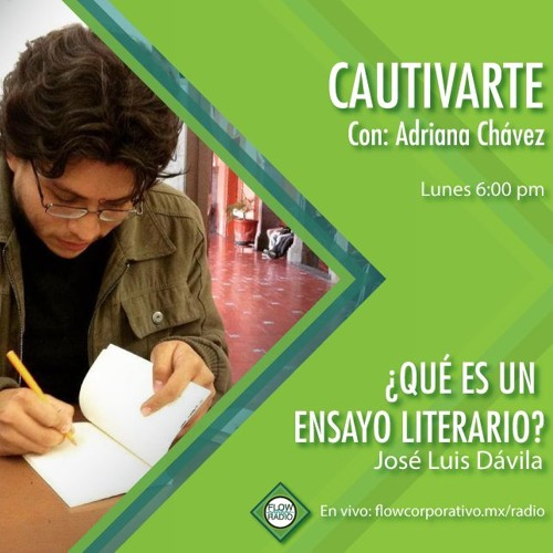 CautivArte 112 - ¿Qué es un ensayo?, José Luis Dávila