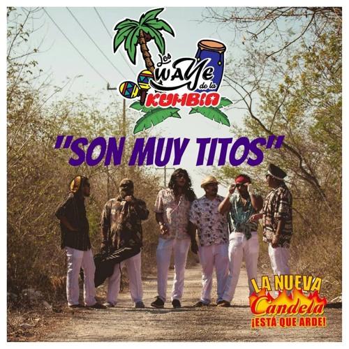 Los Wayés De La Kumbia - Son Muy Titos