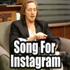 Song for Instagram