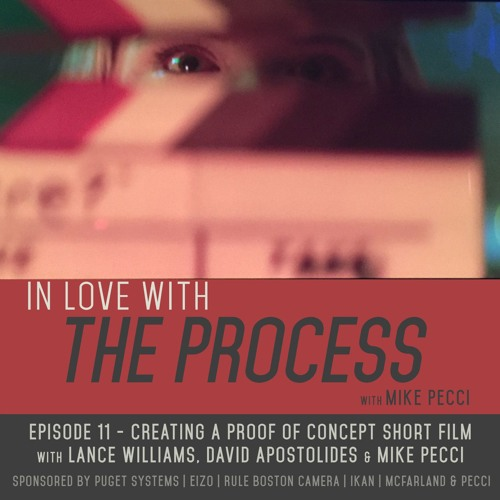 EP11 | Creating a proof of concept short film (feat. LANCE WILLIAMS & DAVE APOSTOLIDES)