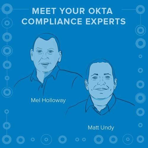 Podcast: Meet Your Okta Compliance Experts - Mel Holloway + Matt Undy