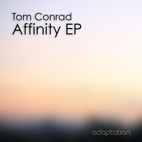 Tom Conrad - Affinity EP