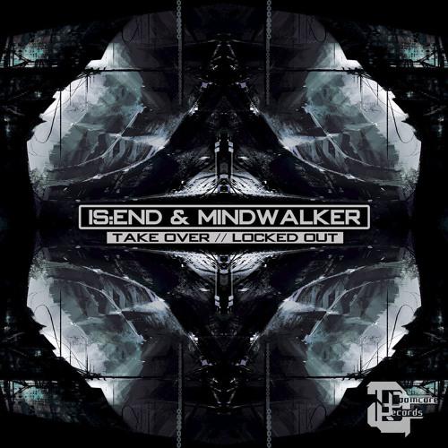 Mindwalker & Is:end - Locked Out