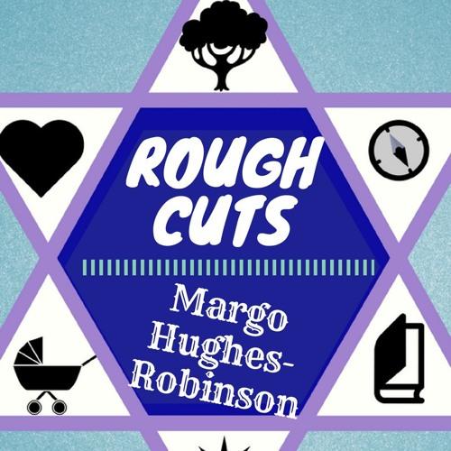 Jew Too: Rough Cuts Episode 6- Margo Hughes-Robinson