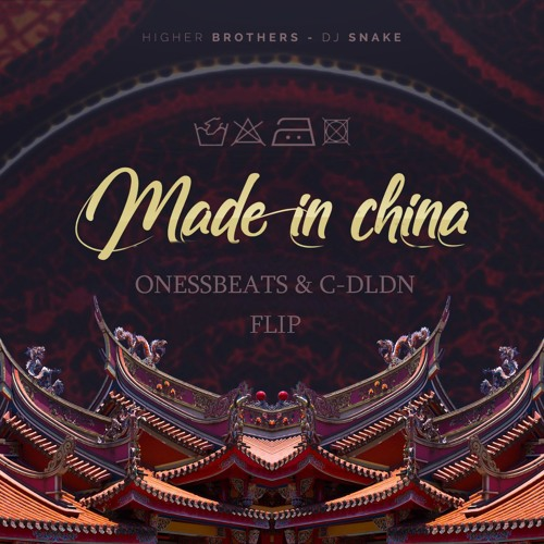 DJ Snake & Higher Brothers – Made In China(Onessbeats & C-DLDN JERSEY FLIP)