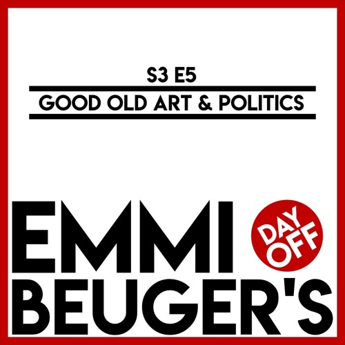 S3E5 | Good Old Art & Politics