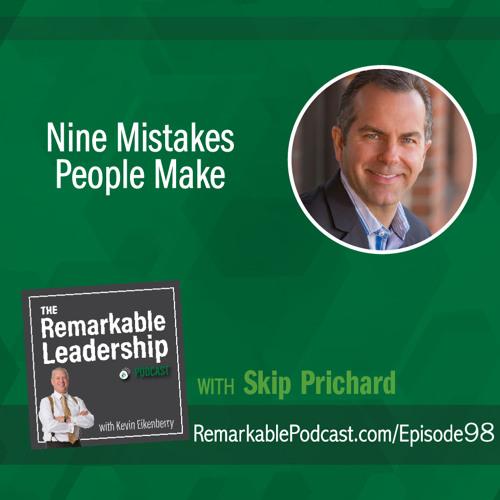 Nine Mistakes People Make with Skip Prichard