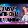 ♪♪Putraa Padangg♪♪=DJ AISYAH JATUH CINTA PADA JAMILAH 2018 MANTAP JIWA