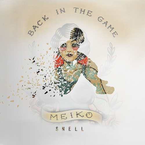 SNELL - Back In The Game (ft. Meiko)