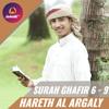 Best Voice | Surah Ghafir 6 - 9 | Syaikh Hareth Al Argaly