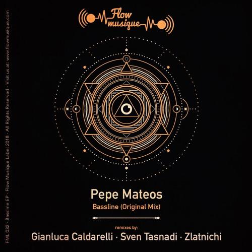 Pepe Mateos - Bassline (Sven Tasnadi Remix) Flow Musique