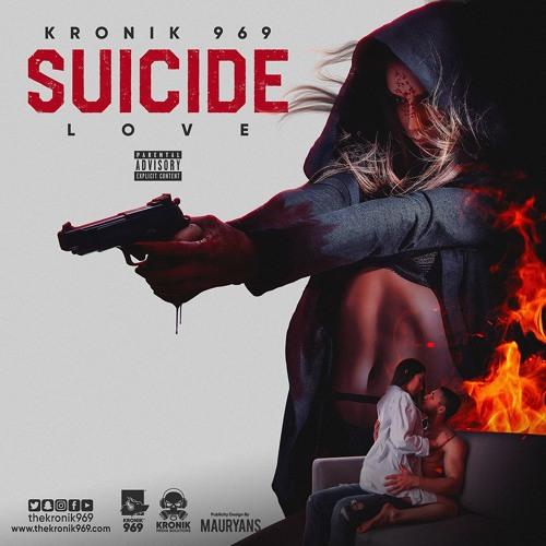 Suicide Love | Kronik 969 | Latest Hip Hop/Rap Songs 2018