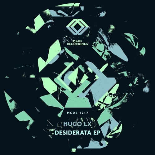 Hugo LX - Desiderata EP (MCDE 1217)