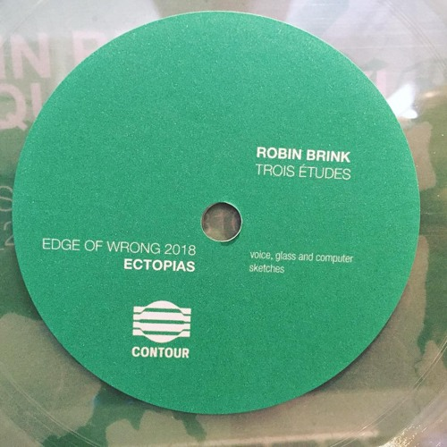 "Robin Brink - ""Trois Études""  [Edge of Wrong Festival Limited 7"" Record]"
