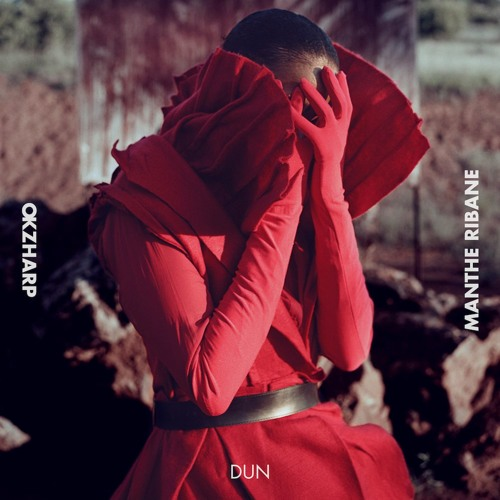 Okzharp & Manthe Ribane - Dun - Taken From 'Closer Apart'