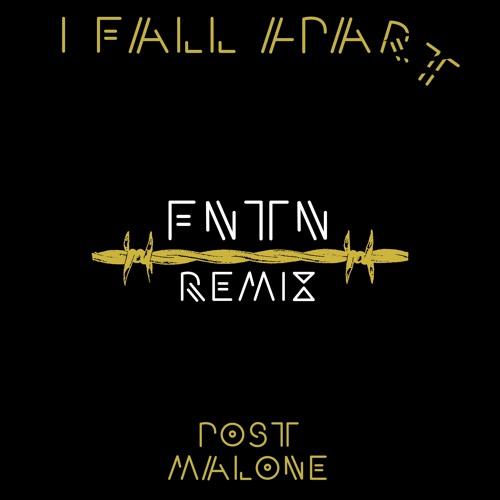 Post Malone - I Fall Apart (House Remix) by FNTN   Free