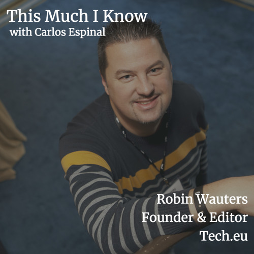 Tech.eu founder Robin Wauters on European startup ecosystems