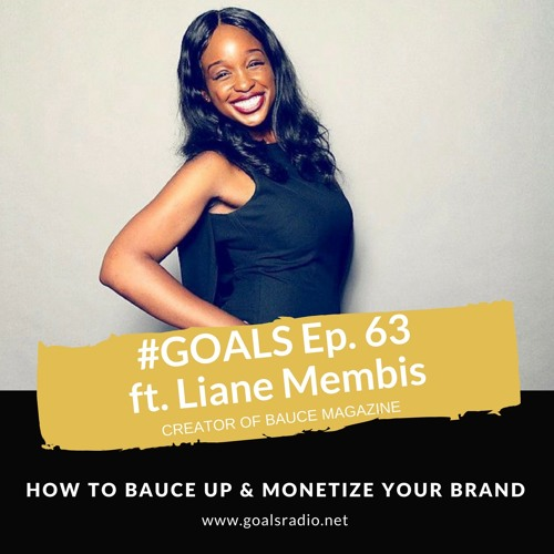 Ep. 63 How to Bauce Up & Monetize Your Brand ft. Liane Membis