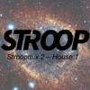 Stroopmix 2 - House Mix 1 - April 2018