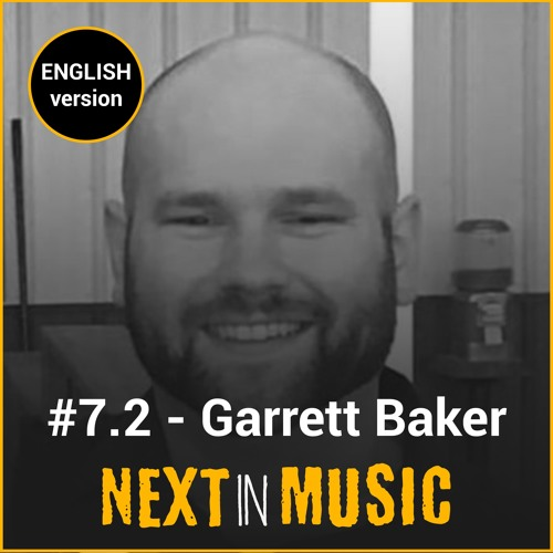 #7.2 | Garrett Baker: music innovation as seen from the US (English version)