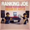 Ranking Joe - Freedom Train Dubplate (Riddim By Art-X)