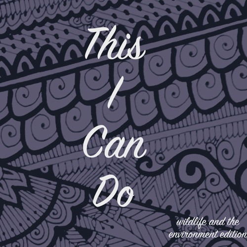 This I Can Do - Wildlife and the Environment