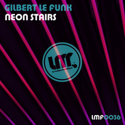 [2013] Gilbert Le Funk - Neon Stairs (Original Mix)