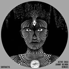 EXCLUSIVE: Active Child - Johnny Belinda (Matthew Dekay Remix) [Subtract Music]
