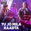 Tu Jo Mila-Raabta | Shirley Setia | Jubin Nautiyal | Tseries Mixtape