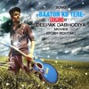 Baaton Ko Teri DJ Rimix Song By Deepak Dabhodiya