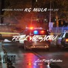 Feel Me Now (feat. Official Flacko & Uno Loc)