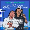 FRE$H - Paul Masson ft Wiz Khalifa