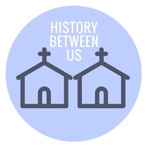 History Between Us-Episode 1