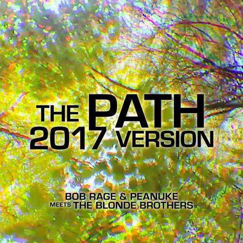 the Path (2017 Version) (Bob Rage & Peanuke meets The Blonde Brothers)