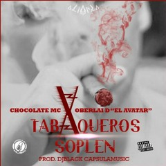 """Chocolate MC Ft. Oberlai D """"El Avatar"""" - Tabaqueros Soplen (Cover) (By. DJ BLack)"""