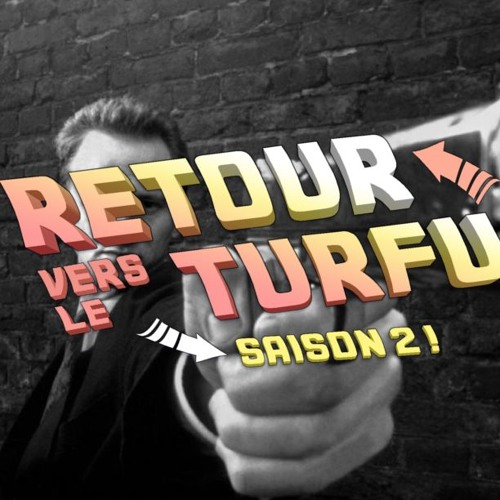 C'est Arrivé Près de Chez Vous, Reviens Gamin ! : Retour vers le Turfu #28