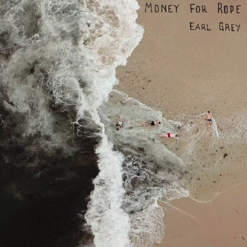 Money For Rope - Earl Grey