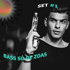 SET #1 - BASS SÓ DE ZOAS (ALOK - VINTAGE - VINNE E MAIS BR BASS)