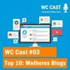 WC Cast 03 - Os 10 Melhores Blogs De Marketing Digital De Todos Os Tempos.