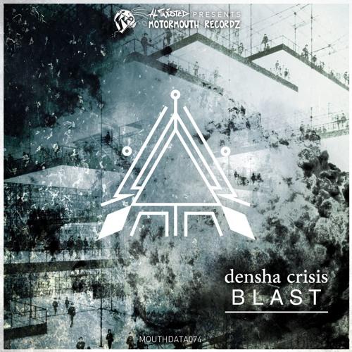 (MOUTHDATA074) Densha Crisis – Blast EP