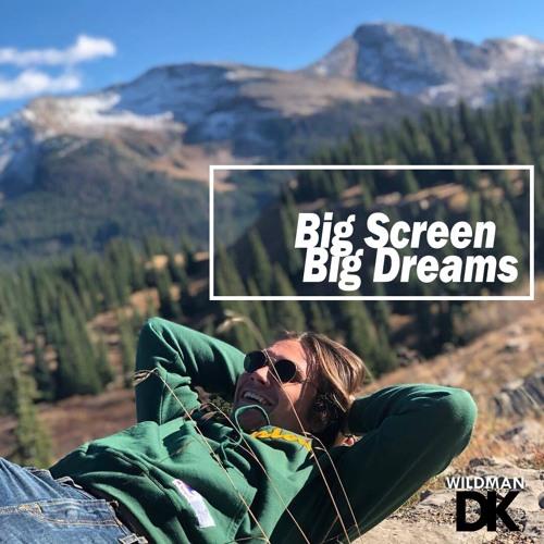 Big Screens, Big Dreams (Prod. TechGotNext)