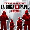 La Casa de Papel Theme (Cignus Remix)
