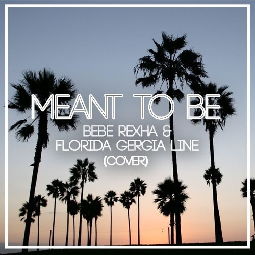 Meant To Be - Bebe Rexha ft. Florida Georgia Line (cover)