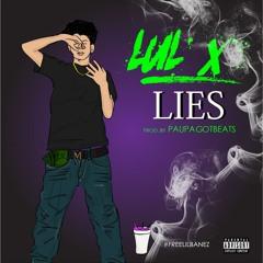 Lul X - Lies (#FREELILBANEZ)