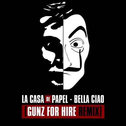 La Casa De Papel - Bella Ciao (Gunz For Hire Remix)