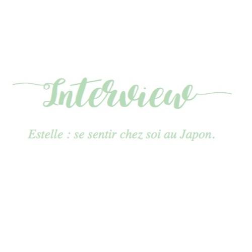Episode 1 - Estelle, se sentir chez soi au Japon
