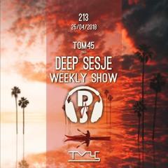 TOM45 pres. Deep Sesje Weekly Show 213