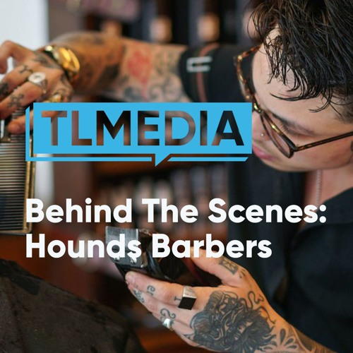 BEHIND THE SCENES 01: Hounds Barbers