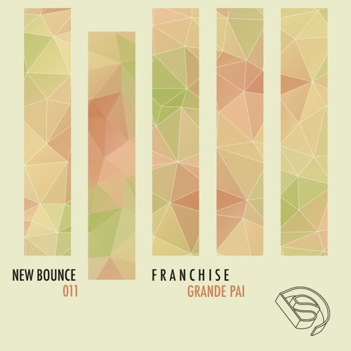 F R A N C H I S E - Grande Pai [New Bounce #011] *Featured in Soulection show #359*